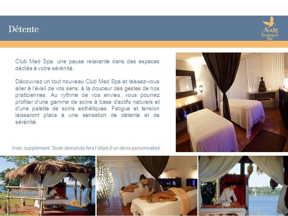 12 Détente Avec supplément. Toute demande fera lobjet dun devis personnalisé Club Med Spa, une pause relaxante dans des espaces dédiés à votre sérénit