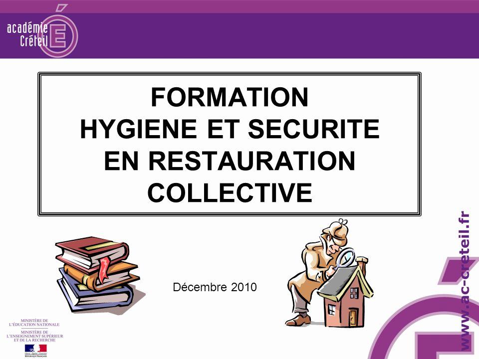 FORMATION HYGIENE ET SECURITE EN RESTAURATION COLLECTIVE Décembre 2010