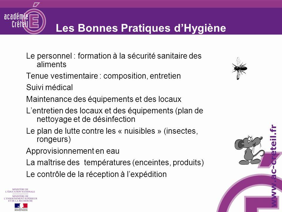 Les Bonnes Pratiques dHygiène Le personnel : formation à la sécurité sanitaire des aliments Tenue vestimentaire : composition, entretien Suivi médical