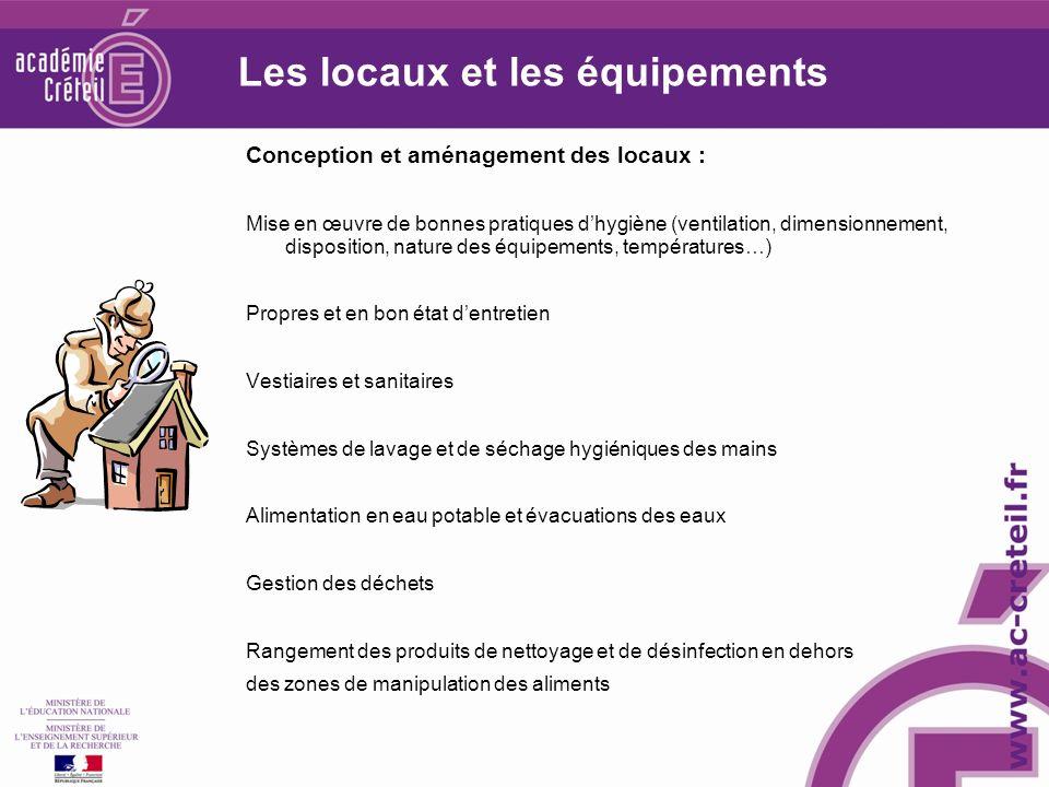 Les locaux et les équipements Conception et aménagement des locaux : Mise en œuvre de bonnes pratiques dhygiène (ventilation, dimensionnement, disposi