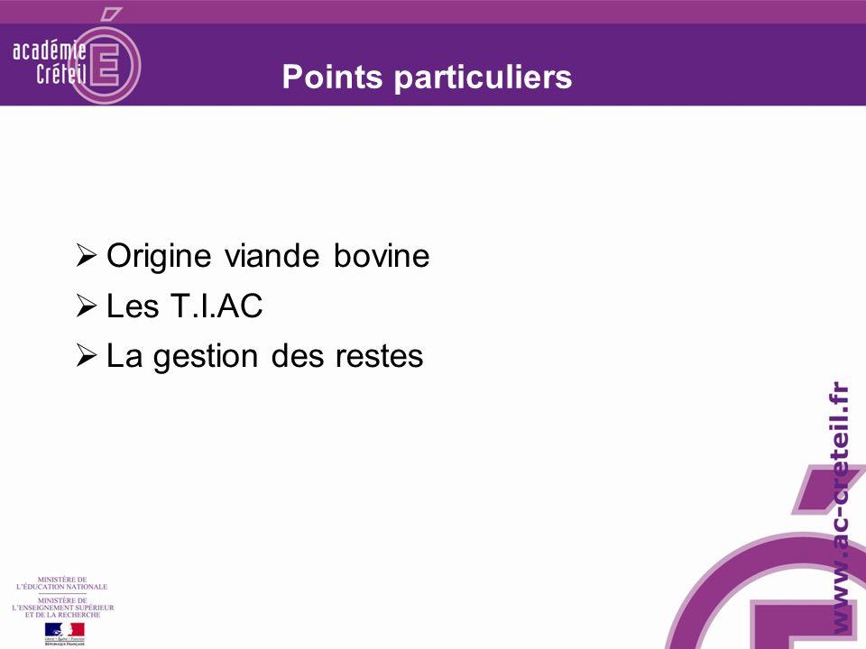 Points particuliers Origine viande bovine Les T.I.AC La gestion des restes