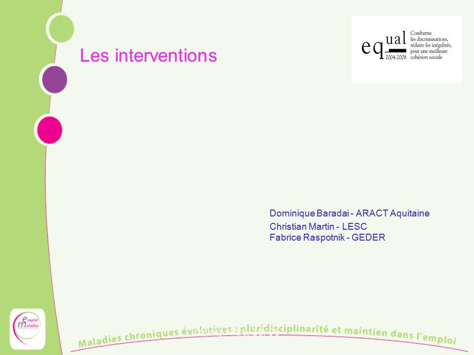 colloque 16/10/06 Les interventions Dominique Baradai - ARACT Aquitaine Christian Martin - LESC Fabrice Raspotnik - GEDER