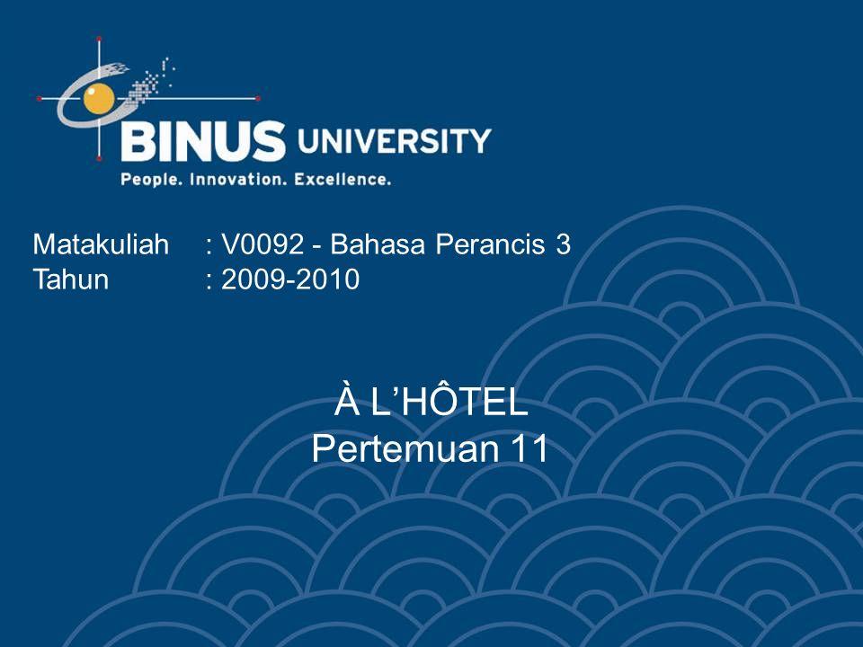 Bina Nusantara University 3 TAMU TIDAK PUAS DENGAN KAMARNYA Employé: Réception, à votre service.