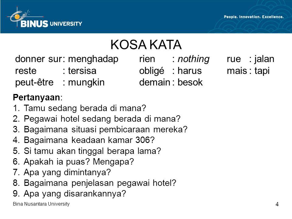 Bina Nusantara University 5 KATA-KATA SERU Quil fait beau ce matin….