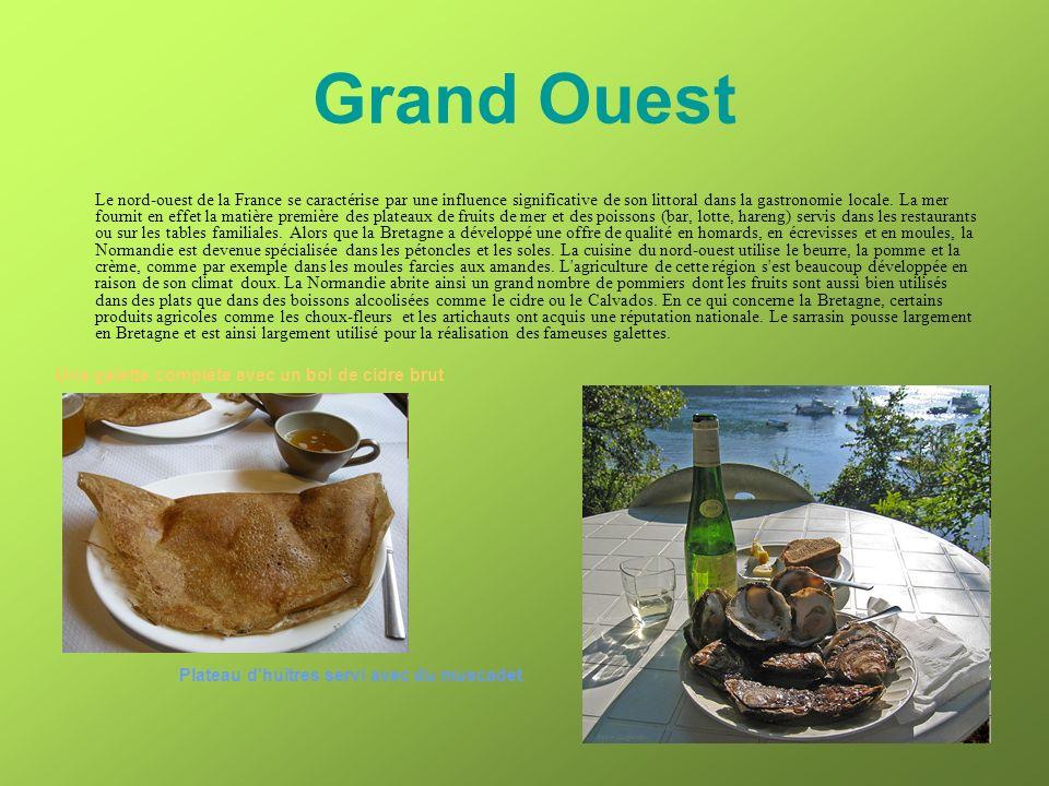 Grand Ouest Le nord-ouest de la France se caractérise par une influence significative de son littoral dans la gastronomie locale. La mer fournit en ef