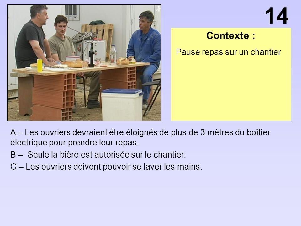 Contexte : A – Les ouvriers devraient être éloignés de plus de 3 mètres du boîtier électrique pour prendre leur repas.