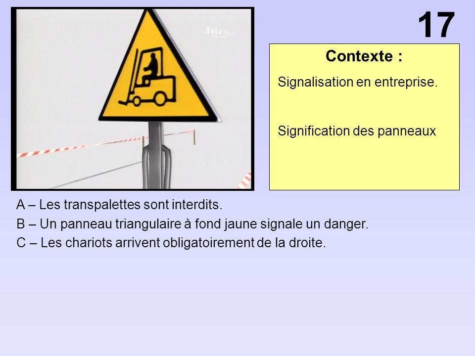 Contexte : A – Les transpalettes sont interdits.