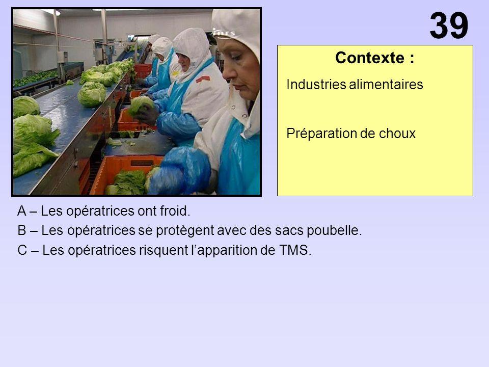 Contexte : A – Les opératrices ont froid.B – Les opératrices se protègent avec des sacs poubelle.