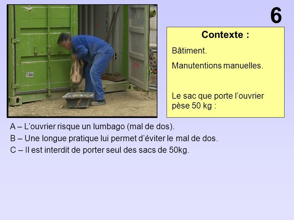 Contexte : A – Louvrier risque un lumbago (mal de dos).