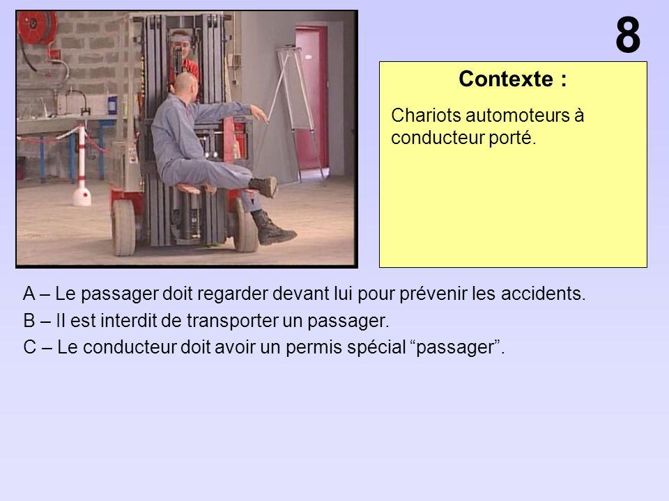 Contexte : A – Le passager doit regarder devant lui pour prévenir les accidents.
