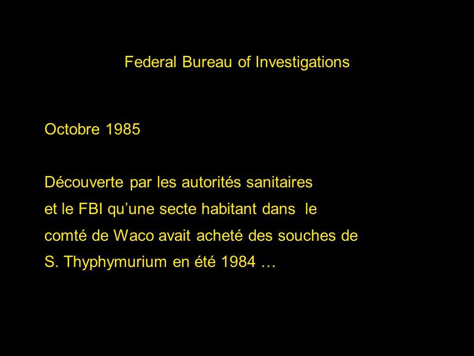 Federal Bureau of Investigations Octobre 1985 Découverte par les autorités sanitaires et le FBI quune secte habitant dans le comté de Waco avait achet