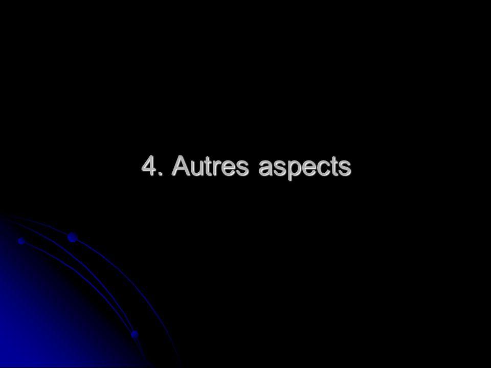 4. Autres aspects