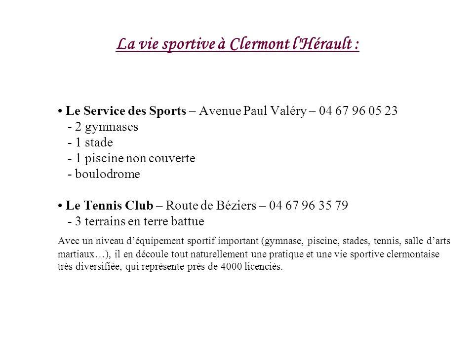 La vie sportive à Clermont l'Hérault : Le Service des Sports – Avenue Paul Valéry – 04 67 96 05 23 - 2 gymnases - 1 stade - 1 piscine non couverte - b