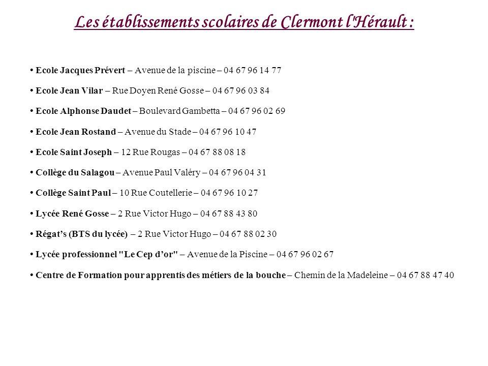 Les établissements scolaires de Clermont l'Hérault : Ecole Jacques Prévert – Avenue de la piscine – 04 67 96 14 77 Ecole Jean Vilar – Rue Doyen René G