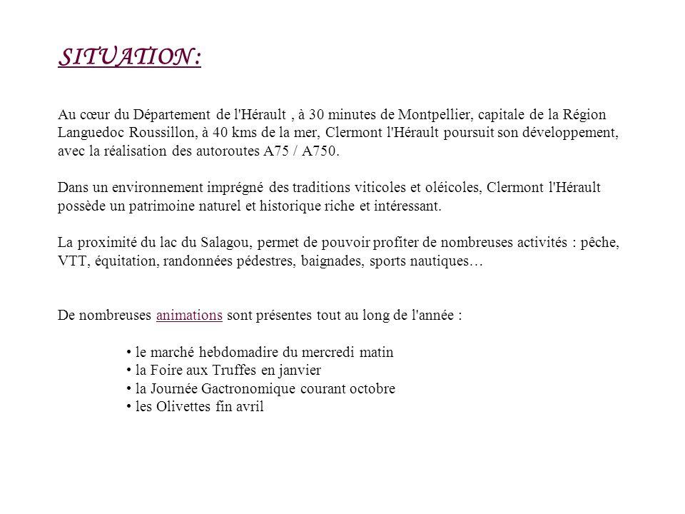SITUATION : Au cœur du Département de l'Hérault, à 30 minutes de Montpellier, capitale de la Région Languedoc Roussillon, à 40 kms de la mer, Clermont