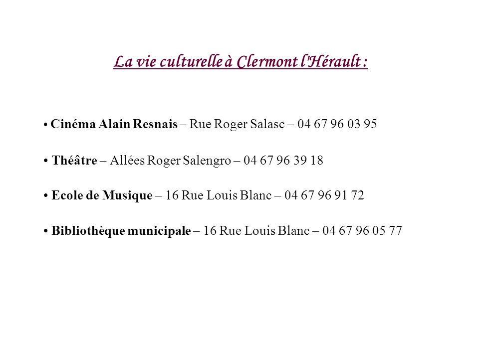 La vie culturelle à Clermont l'Hérault : Cinéma Alain Resnais – Rue Roger Salasc – 04 67 96 03 95 Théâtre – Allées Roger Salengro – 04 67 96 39 18 Eco