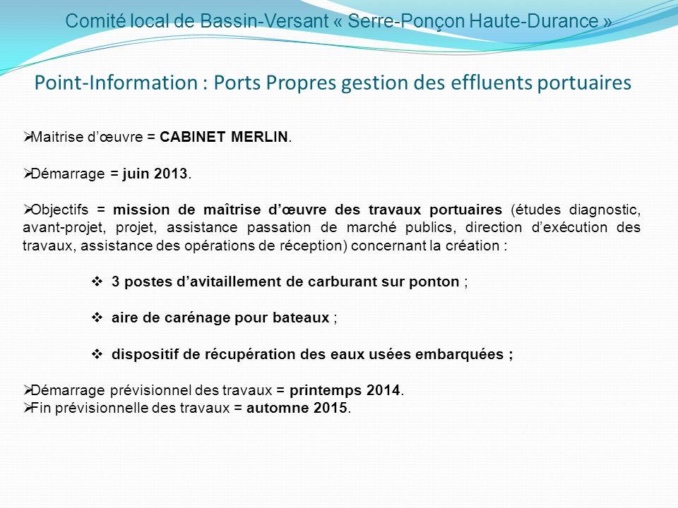 Comité local de Bassin-Versant « Serre-Ponçon Haute-Durance » Point-Information : Ports Propres gestion des effluents portuaires Maitrise dœuvre = CAB