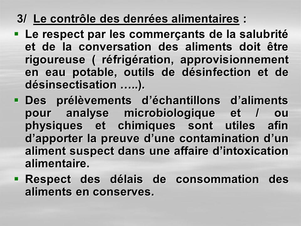 3/ Le contrôle des denrées alimentaires : 3/ Le contrôle des denrées alimentaires : Le respect par les commerçants de la salubrité et de la conversati