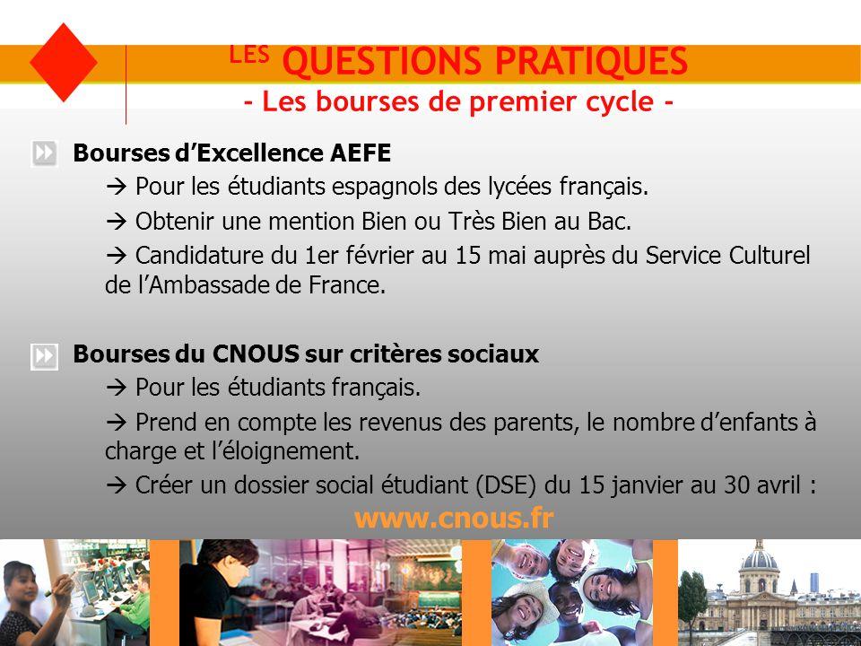 LES QUESTIONS PRATIQUES - Les bourses de premier cycle - Bourses dExcellence AEFE Pour les étudiants espagnols des lycées français. Obtenir une mentio