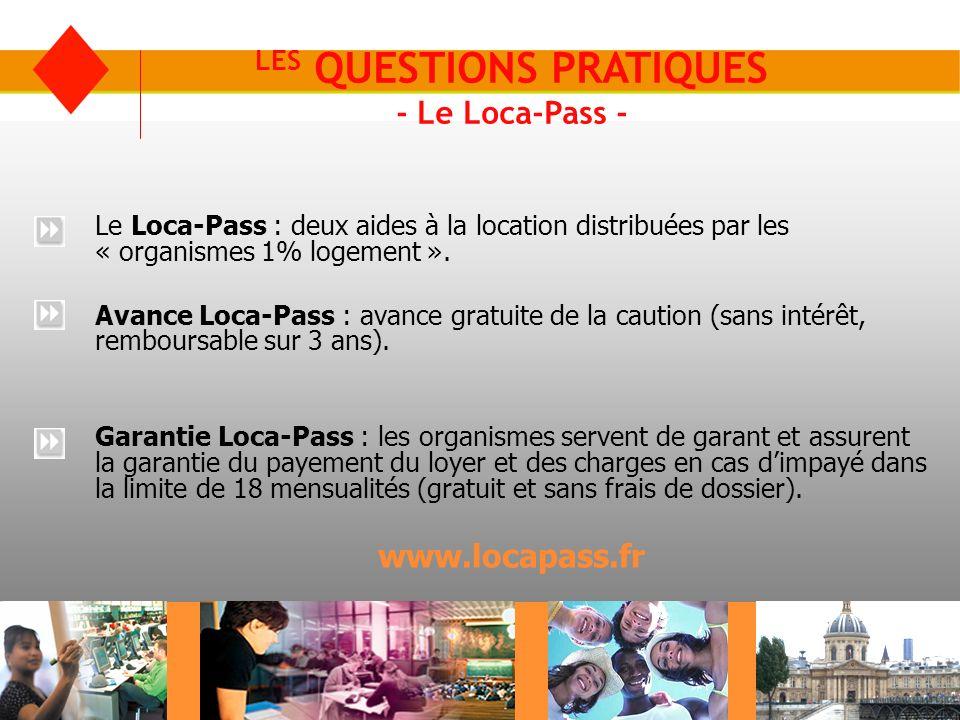 Le Loca-Pass : deux aides à la location distribuées par les « organismes 1% logement ».