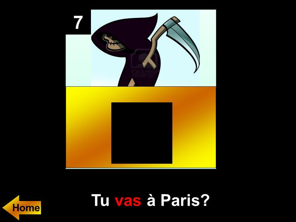 7 Tu (aller)....... à Paris