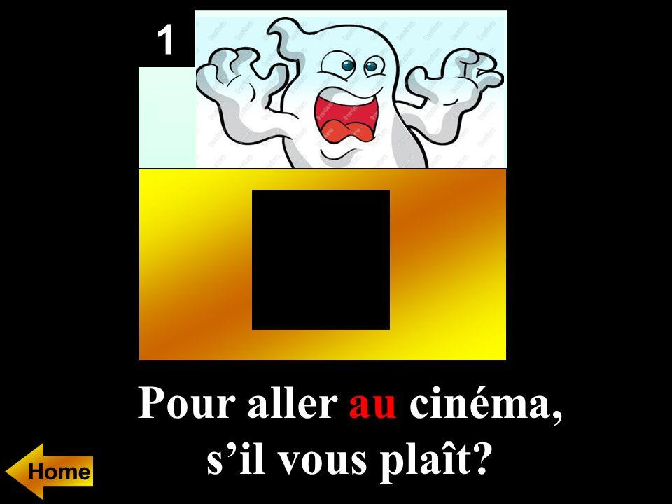 1 Pour aller............cinéma, sil vous plaît
