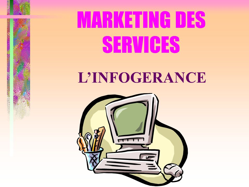 MARKETING DES SERVICES LINFOGERANCE