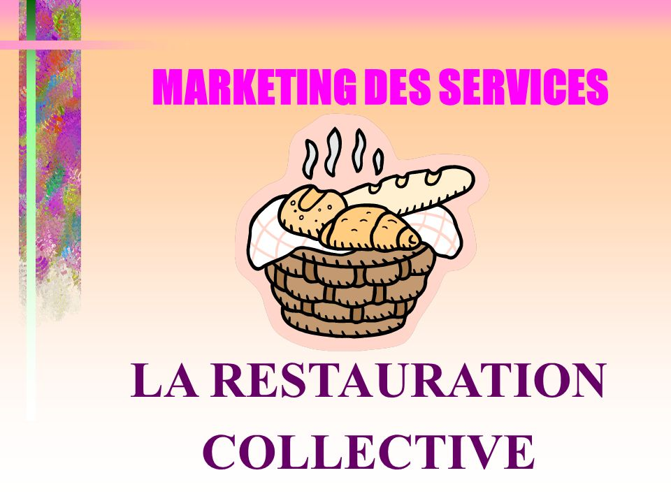 MARKETING DES SERVICES LA RESTAURATION COLLECTIVE