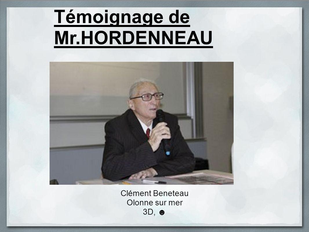Clément Beneteau Olonne sur mer 3D, Témoignage de Mr.HORDENNEAU