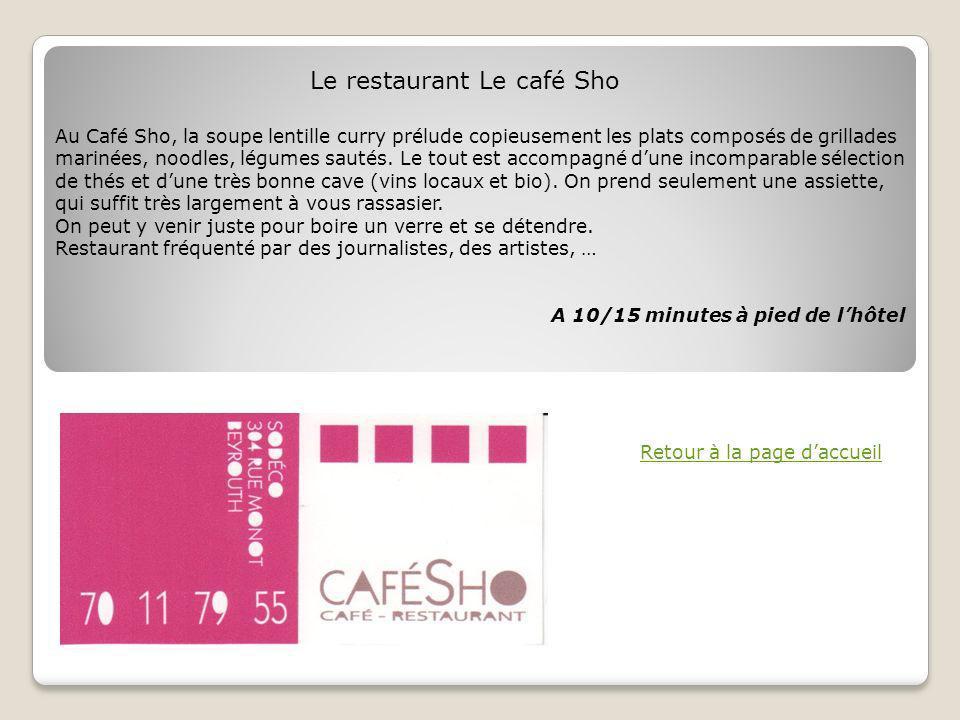 Le restaurant Le café Sho Retour à la page daccueil Au Café Sho, la soupe lentille curry prélude copieusement les plats composés de grillades marinées, noodles, légumes sautés.