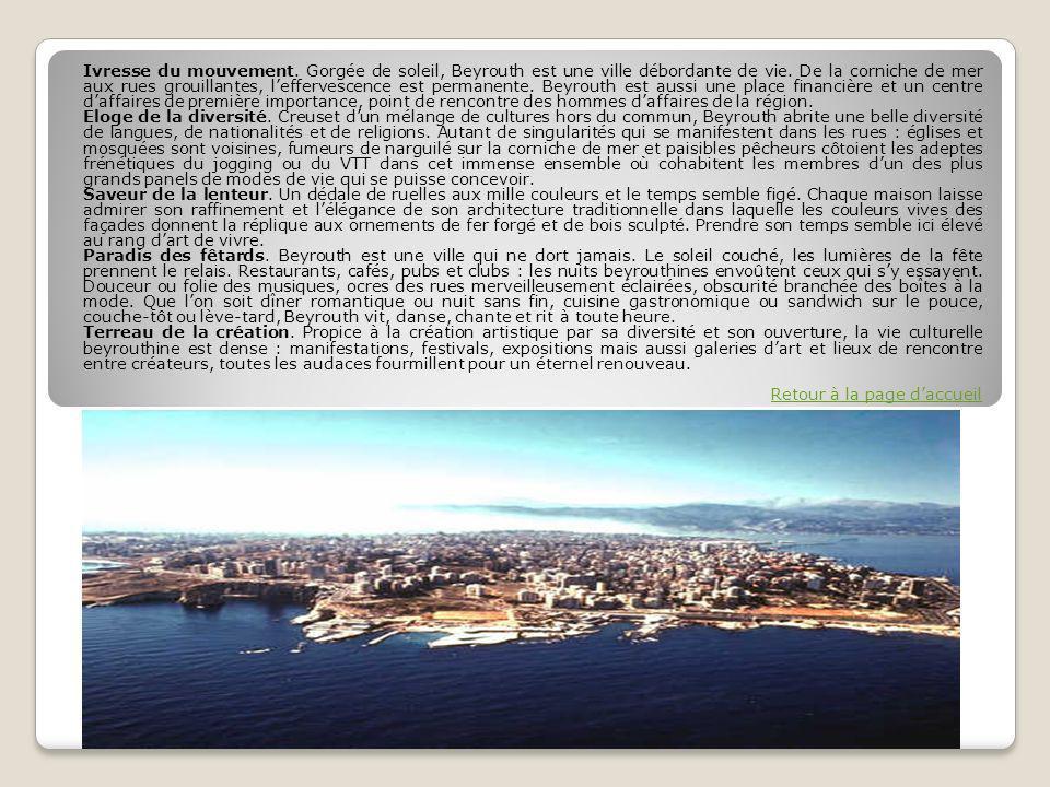 Ivresse du mouvement.Gorgée de soleil, Beyrouth est une ville débordante de vie.