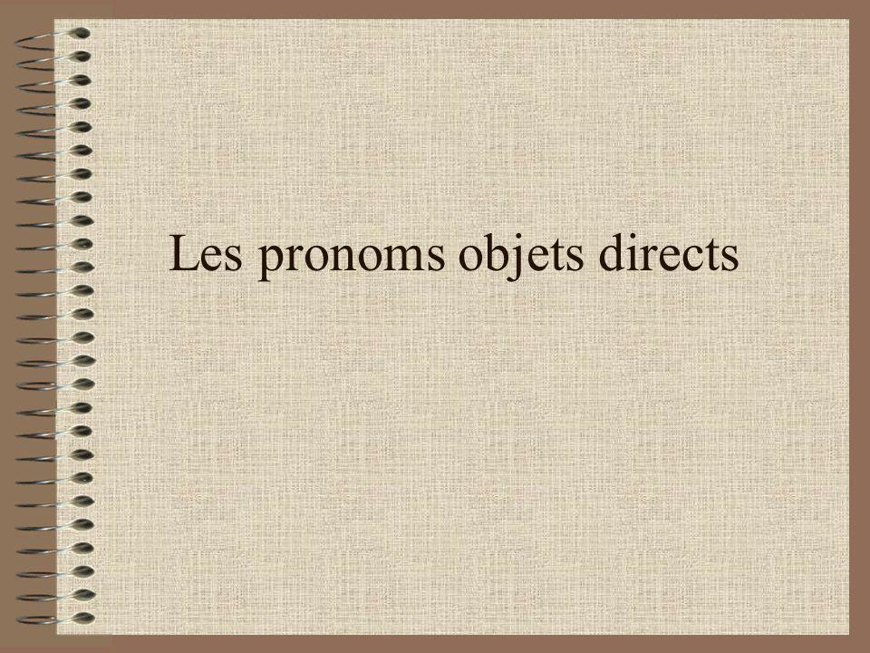 Les pronoms objets directs