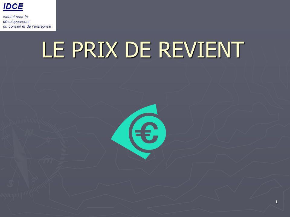 1 LE PRIX DE REVIENT IDCE institut pour le développement du conseil et de lentreprise