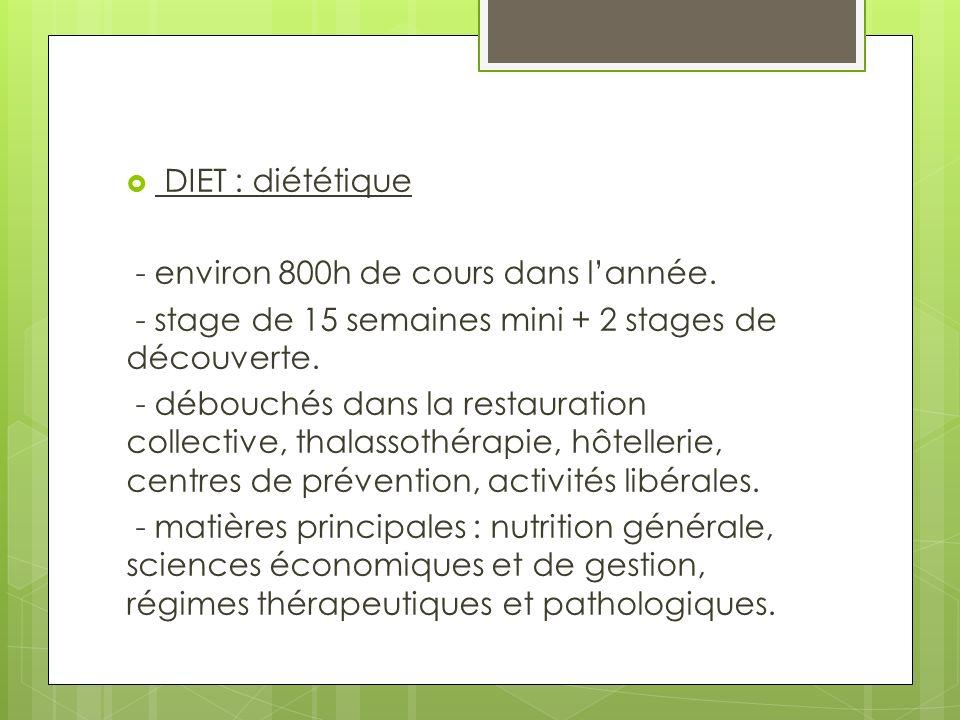 DIET : diététique - environ 800h de cours dans lannée.