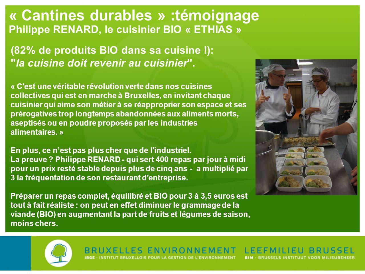 « Cantines durables » :témoignage Philippe RENARD, le cuisinier BIO « ETHIAS » (82% de produits BIO dans sa cuisine !):