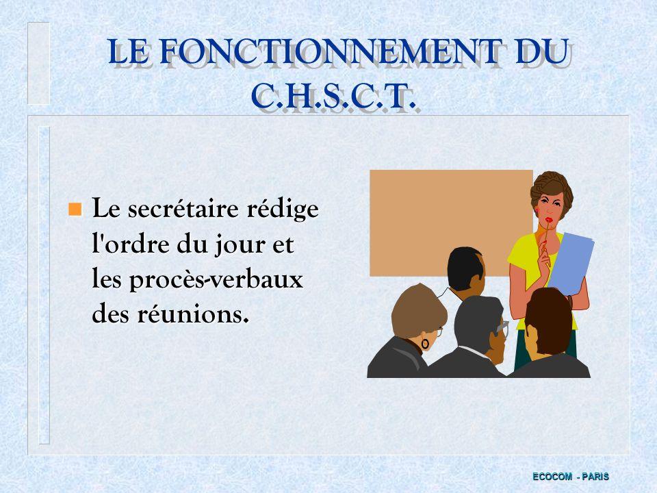 III - LE FONCTIONNEMENT DU C.H.S.C.T. ECOCOM - PARIS