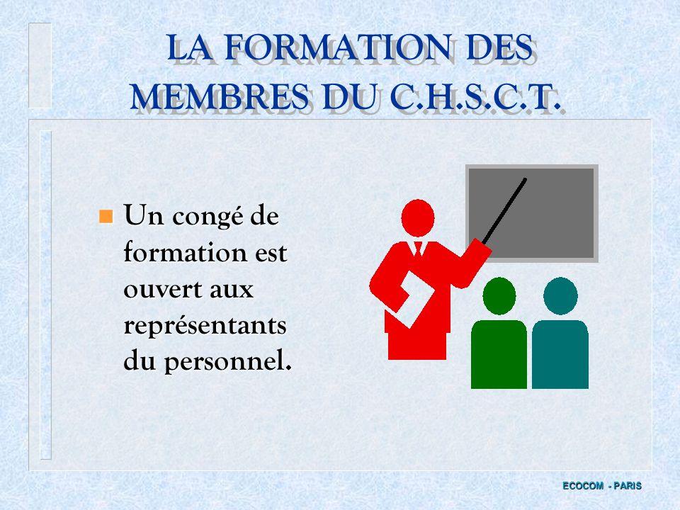 IV - LA FORMATION DU C.H.S.C.T. ECOCOM - PARIS