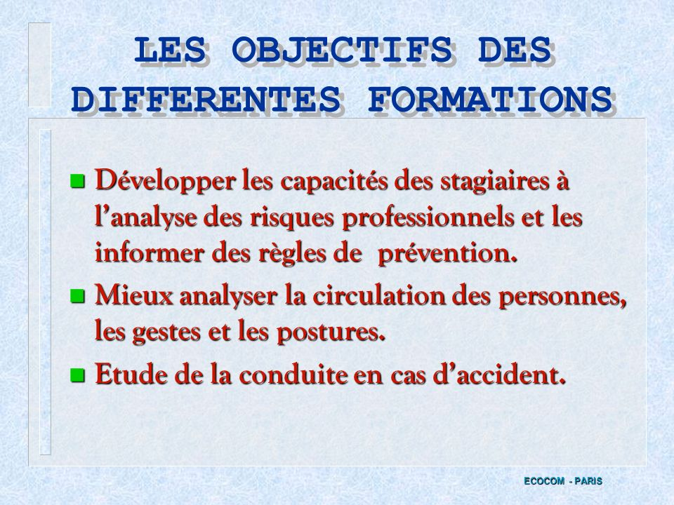 LA FORMATION DES MEMBRES DU C.H.S.C.T. n Un congé de formation est ouvert aux représentants du personnel. ECOCOM - PARIS