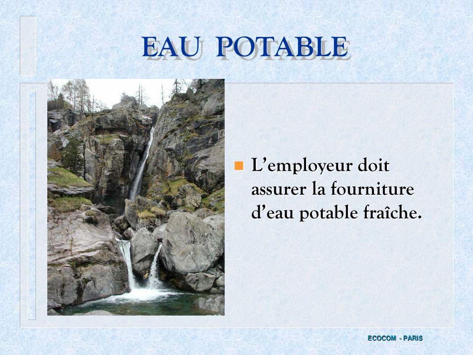 TEMPERATURE n Lemployeur doit assurer la protection contre le froid et les intempéries. ECOCOM - PARIS