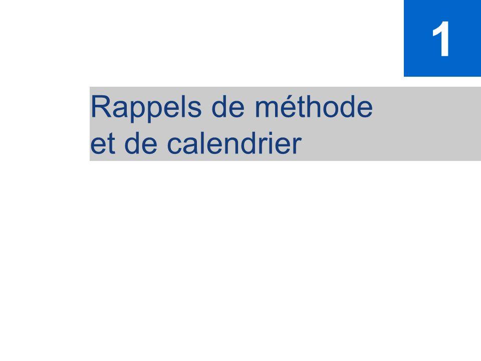 3 Rappels de méthode et de calendrier 1