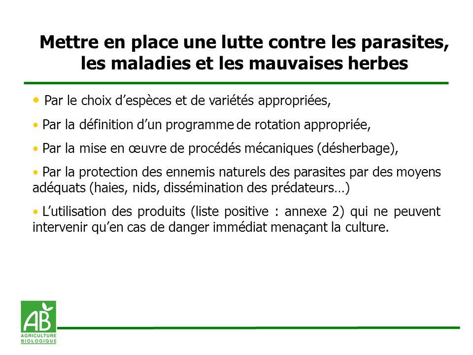 Mettre en place une lutte contre les parasites, les maladies et les mauvaises herbes Par le choix despèces et de variétés appropriées, Par la définiti
