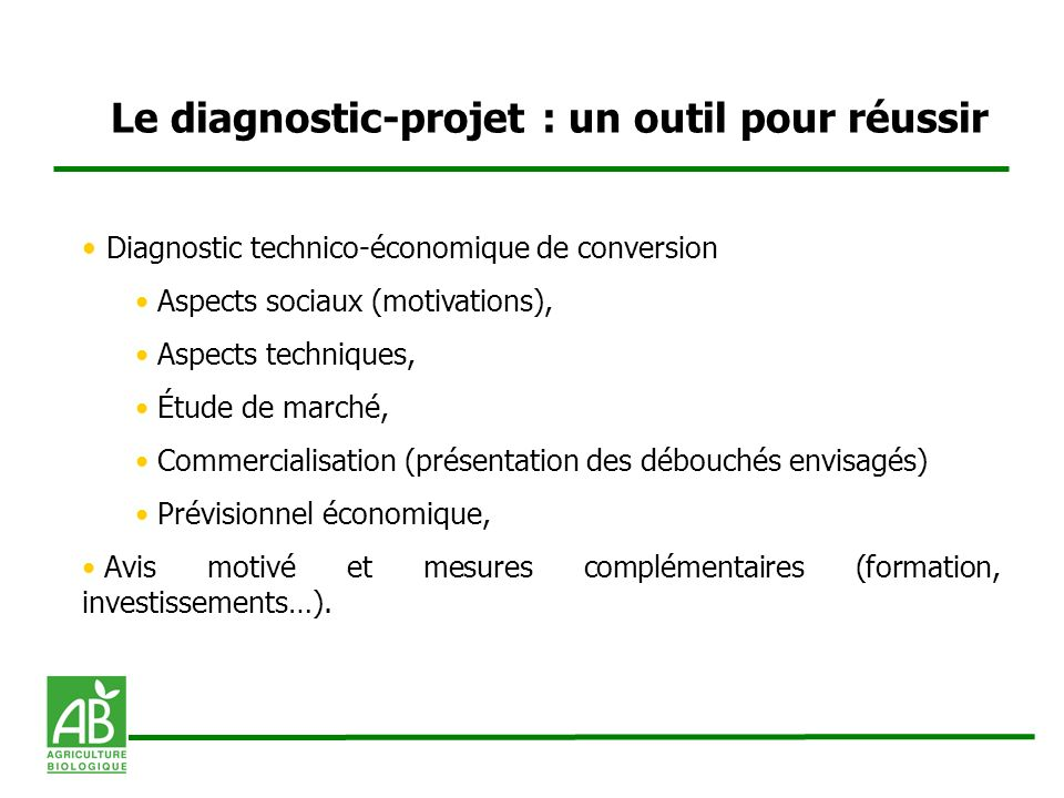 Le diagnostic-projet : un outil pour réussir Diagnostic technico-économique de conversion Aspects sociaux (motivations), Aspects techniques, Étude de