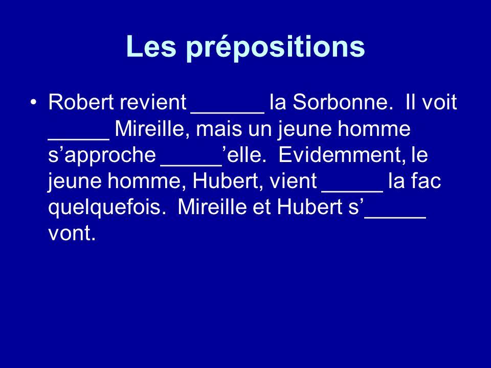 Les prépositions Robert revient ______ la Sorbonne.