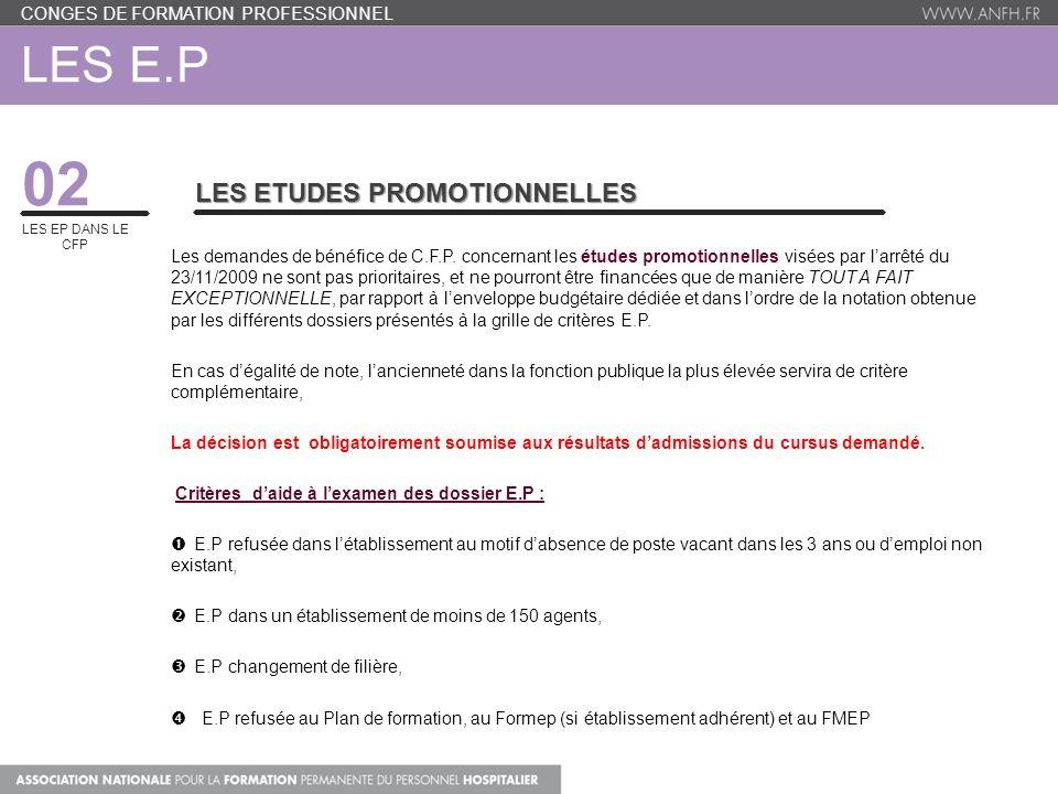 LES E.P 02 LES EP DANS LE CFP LES ETUDES PROMOTIONNELLES Les demandes de bénéfice de C.F.P. concernant les études promotionnelles visées par larrêté d