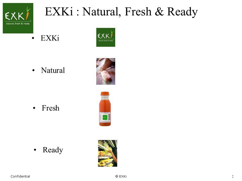 Confidential EXKi 2 EXKi : Natural, Fresh & Ready Natural Fresh Ready EXKi