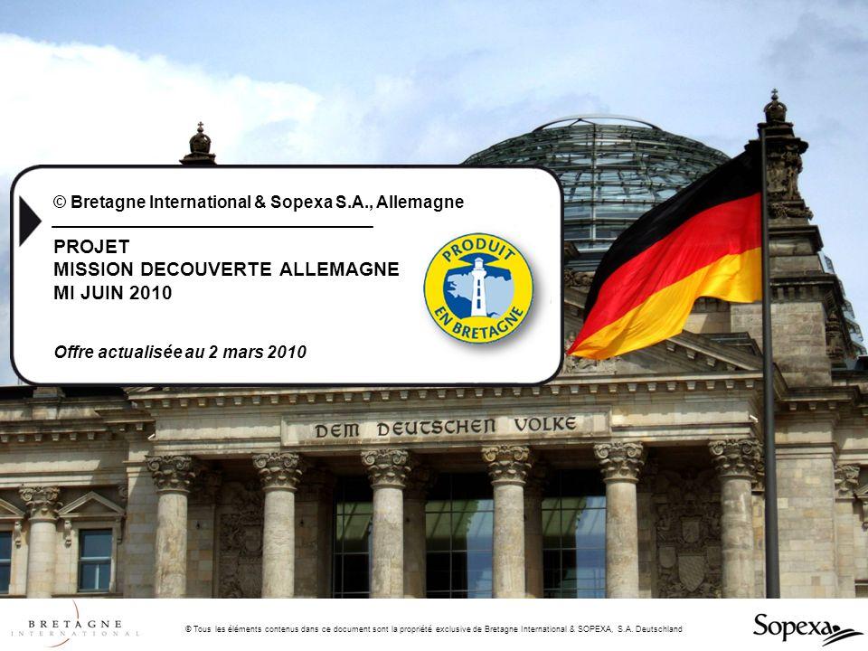 © Tous les éléments contenus dans ce document sont la propriété exclusive de Bretagne International & SOPEXA, S.A. Deutschland PROJET MISSION DECOUVER