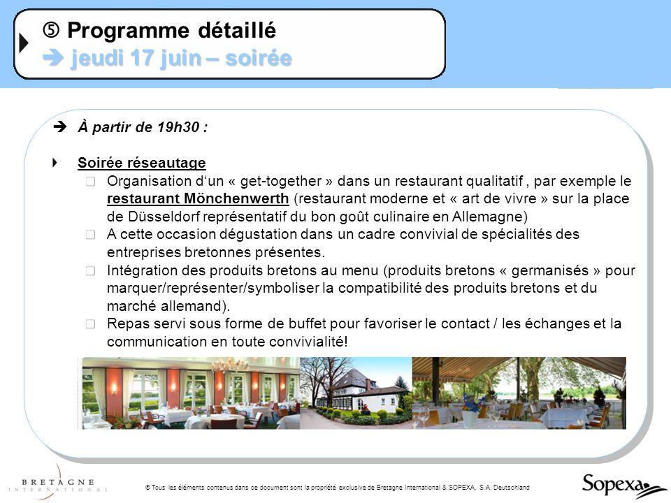 © Tous les éléments contenus dans ce document sont la propriété exclusive de Bretagne International & SOPEXA, S.A. Deutschland jeudi 17 juin – soirée