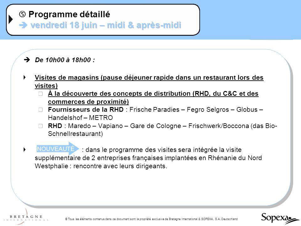 © Tous les éléments contenus dans ce document sont la propriété exclusive de Bretagne International & SOPEXA, S.A. Deutschland vendredi 18 juin – midi