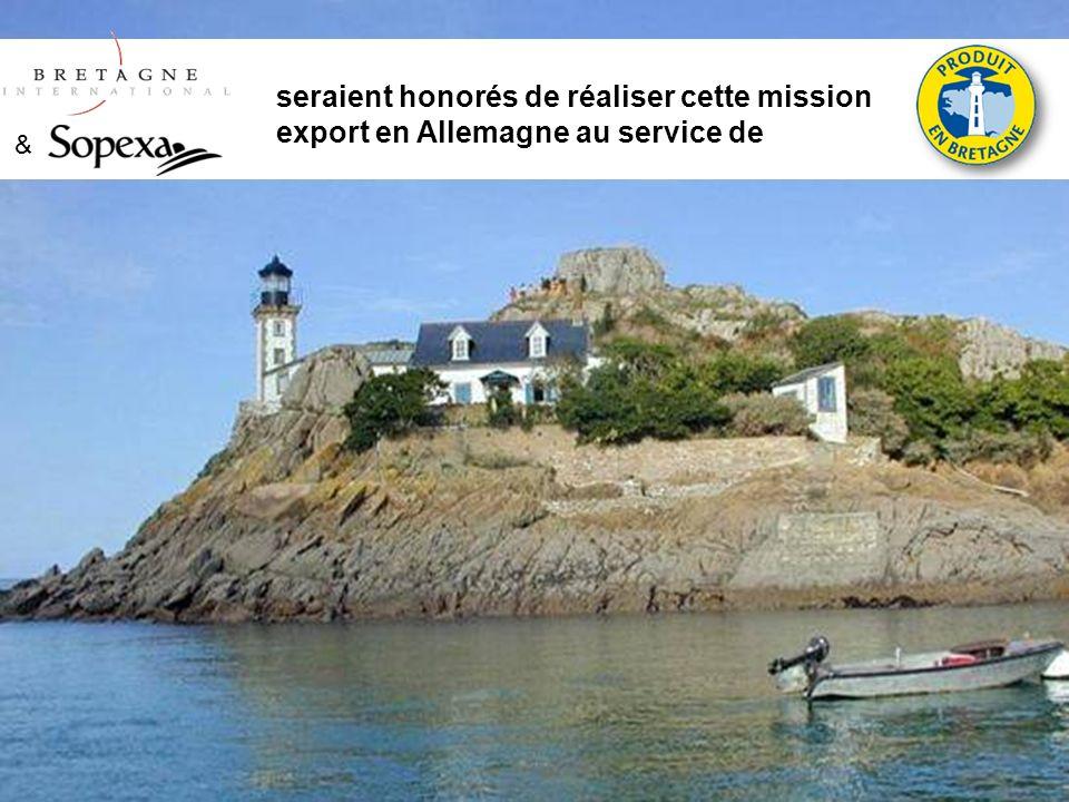 © Tous les éléments contenus dans ce document sont la propriété exclusive de Bretagne International & SOPEXA, S.A. Deutschland & seraient honorés de r