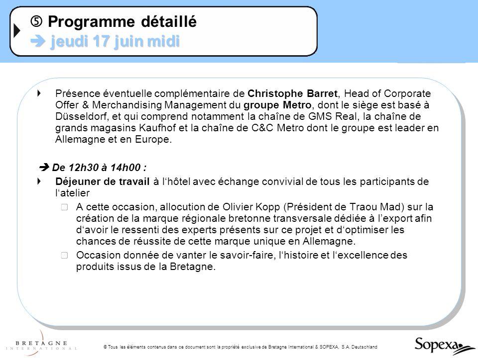 © Tous les éléments contenus dans ce document sont la propriété exclusive de Bretagne International & SOPEXA, S.A. Deutschland jeudi 17 juin midi Prog